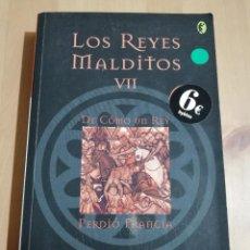 Libros de segunda mano: LOS REYES MALDITOS VII. DE CÓMO UN REY PERDIÓ FRANCIA (MAURICE DRUON). Lote 226151548