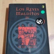 Libros de segunda mano: LOS REYES MALDITOS IV. LA LEY DE LOS VARONES (MAURICE DRUON). Lote 226151958