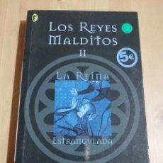 Libros de segunda mano: LOS REYES MALDITOS II. LA REINA ESTRANGULADA (MAURICE DRUON). Lote 226152200