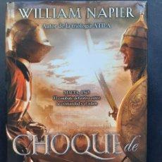 Libros de segunda mano: CHOQUE DE IMPERIOS: EL GRAN ASEDIO DE MALTA. WILLIAM NAPIER. Lote 226295700