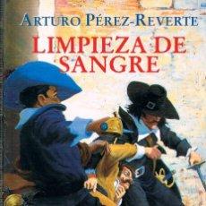 Libros de segunda mano: ARTURO PEREZ REVERTE; LIMPIEZA DE SANGRE. Lote 227209545