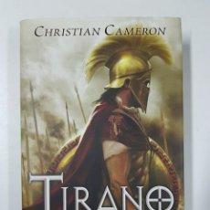 Libros de segunda mano: CHRISTIAN CAMERON - TIRANO EL REY DEL BOSFORO. Lote 227556620