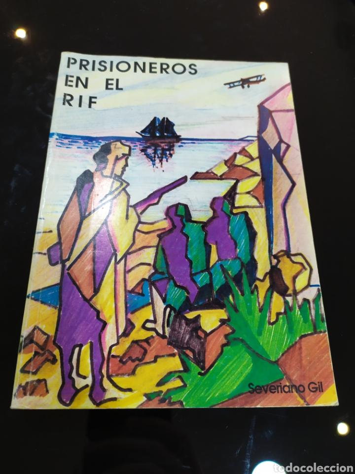 PRISIONEROS EN EL RIF. SEVERIANO GIL (Libros de Segunda Mano (posteriores a 1936) - Literatura - Narrativa - Novela Histórica)