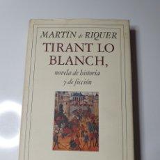 Libros de segunda mano: TIRANT LO BLANCH, MARTÍN DE RIQUER, CÍRCULO DE LECTORES.. Lote 228511280