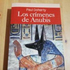 Libros de segunda mano: LOS CRÍMENES DE ANUBIS (PAUL DOHERTY). Lote 228961885
