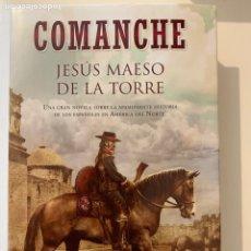 Libros de segunda mano: COMANCHE, ESPAÑOLES EN AMÉRICA DEL NORTE, DE JESÚS MAESO. Lote 229342525