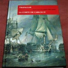Libros de segunda mano: BENITO PÉREZ GALDÓS - TRAFALGAR / LA CORTE DE CARLOS IV - ESPASA - 2008. Lote 229898350