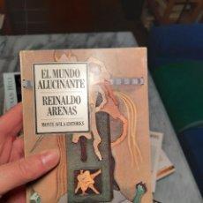Libros de segunda mano: EL MUNDO ALUCINANTE, REINALDO ARENAS. Lote 230204910
