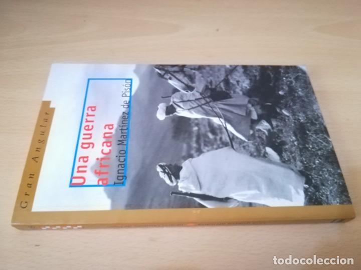 UNA GUERRA AFRICANA / IGNACIO MARTINEZ DE PISON / GRAN ANGULAR / AB401 (Libros de Segunda Mano (posteriores a 1936) - Literatura - Narrativa - Novela Histórica)