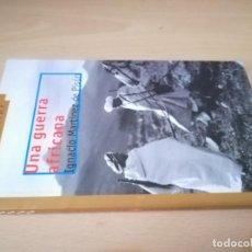 Livros em segunda mão: UNA GUERRA AFRICANA / IGNACIO MARTINEZ DE PISON / GRAN ANGULAR / AB401. Lote 230593510