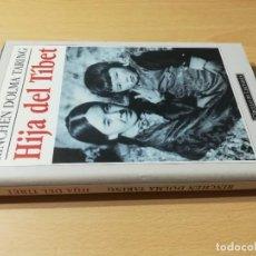 Libros de segunda mano: HIJA DEL TIBET / RINCHEN DOLMA TARING / CIRCULO DE LECTORES / ZESQ402. Lote 230672330