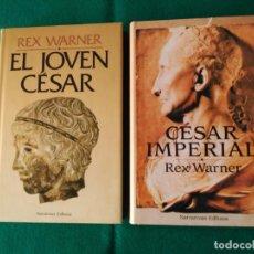 Libros de segunda mano: EL JOVEN CÉSAR - CÉSAR IMPERIAL - REX WARNER - EDHASA 1 ª EDICIÓN 1987. Lote 230964620