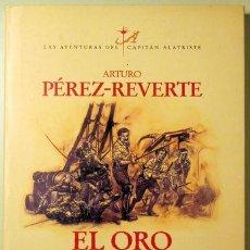 Libros de segunda mano: PEREZ REVERTE, ARTURO - EL ORO DEL REY. LAS AVENTURAS DEL CAPITÁN ALATRISTE IV - ALFAGUARA 2000 - 1ª. Lote 263165255