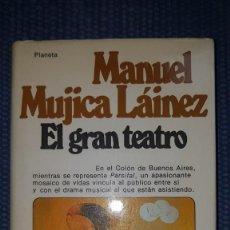 Libros de segunda mano: MUJICA LAÍNEZ, MANUEL: EL GRAN TEATRO. Lote 231994245