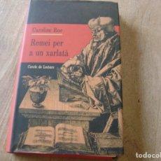 Libros de segunda mano: REMEI PER A UN XARLATÀ. CAROLINE ROE. CERCLE DE LECTORS. 2000. CATALÀ. Lote 232009135