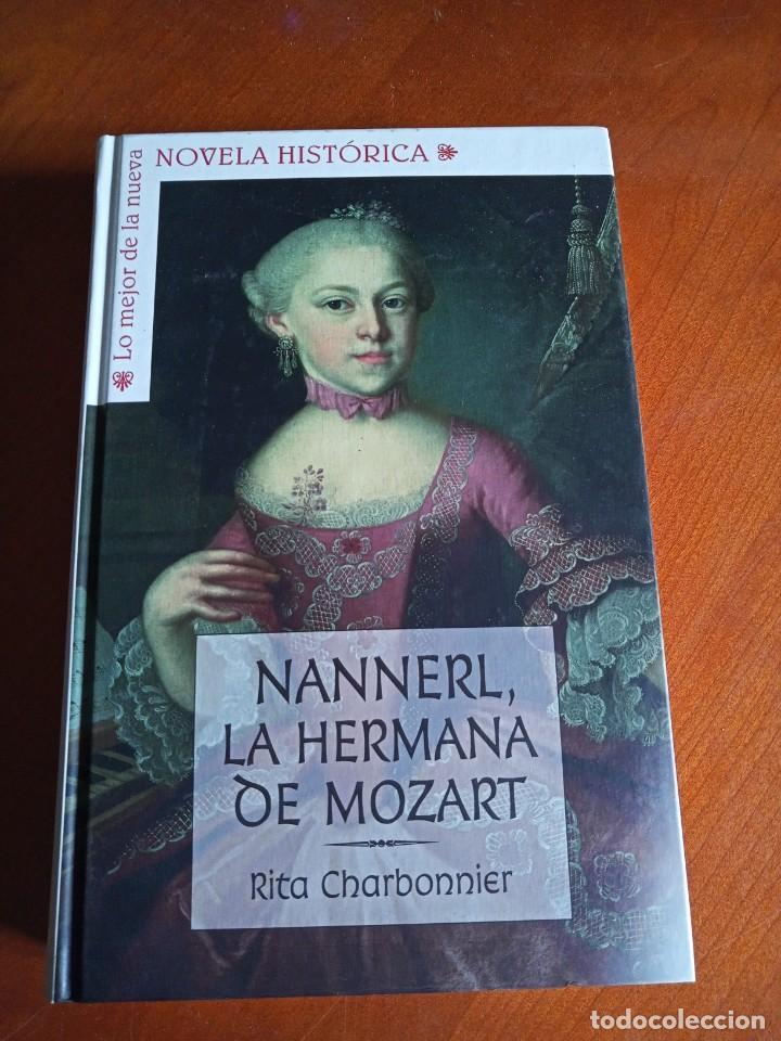 NANNERL, LA HERMANA DE MOZART. RITA CHARBONNIER. (Libros de Segunda Mano (posteriores a 1936) - Literatura - Narrativa - Novela Histórica)