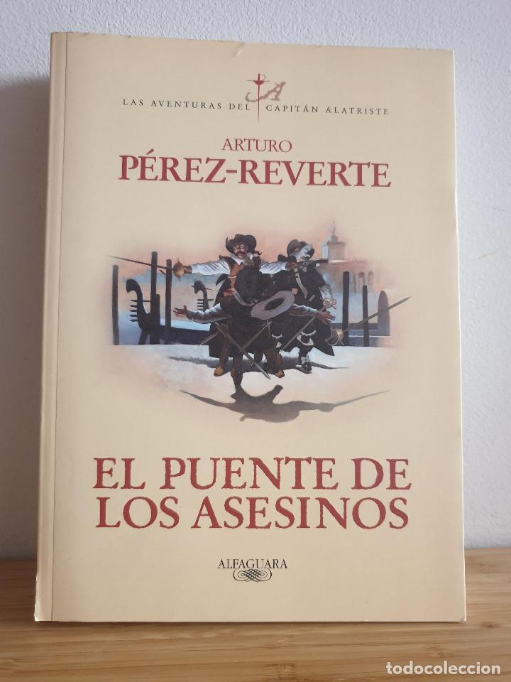 LAS AVENTURAS DEL CAPITÁN ALATRISTE / EL PUENTE DE LOS ASESINOS - ARTURO PÉREZ-REVERTE (Libros de Segunda Mano (posteriores a 1936) - Literatura - Narrativa - Novela Histórica)