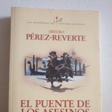 Libros de segunda mano: LAS AVENTURAS DEL CAPITÁN ALATRISTE / EL PUENTE DE LOS ASESINOS - ARTURO PÉREZ-REVERTE. Lote 232753868