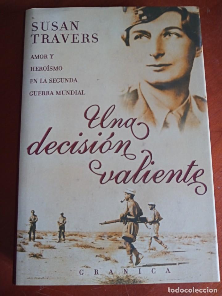 UNA DECISIÓN VALIENTE. SUSAN TRAVERS. (Libros de Segunda Mano (posteriores a 1936) - Literatura - Narrativa - Novela Histórica)