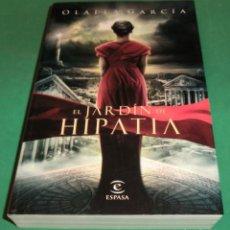 Libros de segunda mano: EL JARDÍN DE HIPATIA - OLALLA GARCÍA (LIBRO COMO NUEVO). Lote 232916516