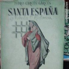 Livros em segunda mão: SANTA ESPAÑA, PEDRO GARCÉS GARCÉS. L.21489-102. Lote 233365650