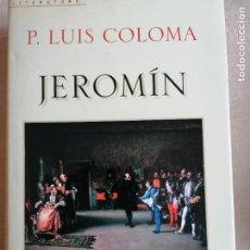 Libros de segunda mano: JEROMÍN. P.LUIS COLOMA. EDITORIAL DEBATE.. Lote 233653365