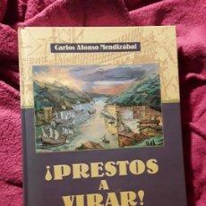 Libros de segunda mano: ¡PRESTOS A VIRAR!, DE CARLOS ALONSO MENDIZÁBAL. TEMA NAVAL. EXCELENTE ESTADO. Lote 235362200