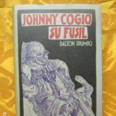 Libros de segunda mano: JOHNNY COGIO SU FUSIL - DALTON TRUMBO - CIRCULO DE LECTORES. Lote 235375345