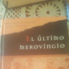 Libros de segunda mano: EL ULTIMO MEROVINGIO. Lote 235783240