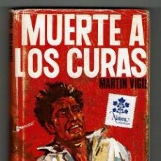 Libros de segunda mano: MUERTE A LOS CURAS / MARTIN VIGIL / RICHARD GRANDIO EDITOR / SEGUNDA EDICIÓN MAYO 1968. Lote 235833700