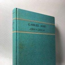 Libros de segunda mano: AÑOS Y LEGUAS ··· GABRIEL MIRO ·· ED. COLECCIONS CLASSICS VALENCIANS. Lote 236404745