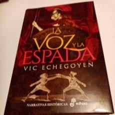 Libros de segunda mano: LA VOZ Y LA ESPADA .VIC ECHEGOYEN ( EDHASA ). Lote 236791075