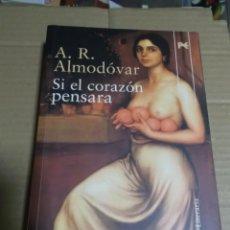 Libros de segunda mano: SI EL CORAZON PENSARA A. R. ALMODOVAR. Lote 236796840