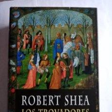 Libros de segunda mano: LOS TROVADORES . ROBERT SHEA ( EDHASA ). Lote 236813085