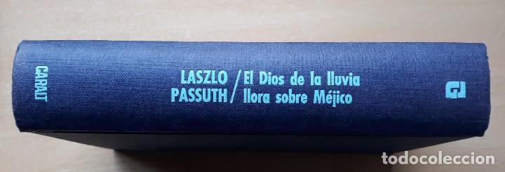 EL DIOS DE LA LLUVIA LLORA SOBRE MÉJICO / LASZLO PASSUTH (Libros de Segunda Mano (posteriores a 1936) - Literatura - Narrativa - Novela Histórica)