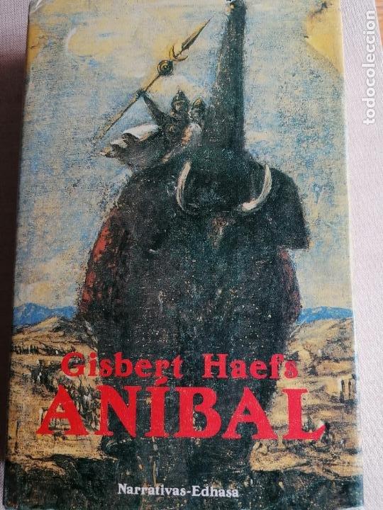 ANIBAL. GISBERT HAEFS. . EDITORIAL EDHASA 1990 597 PP (Libros de Segunda Mano (posteriores a 1936) - Literatura - Narrativa - Novela Histórica)