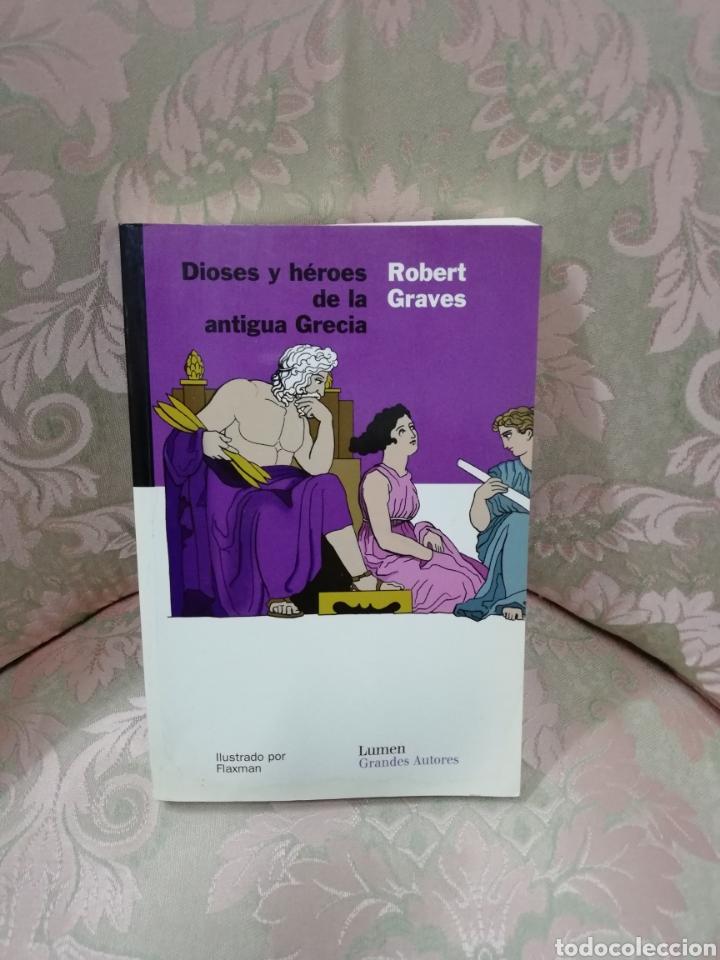ROBERT GRAVES - DIOSES Y HÉROES DE LA ANTIGUA GRECIA - LUMEN 2006 (Libros de Segunda Mano (posteriores a 1936) - Literatura - Narrativa - Novela Histórica)