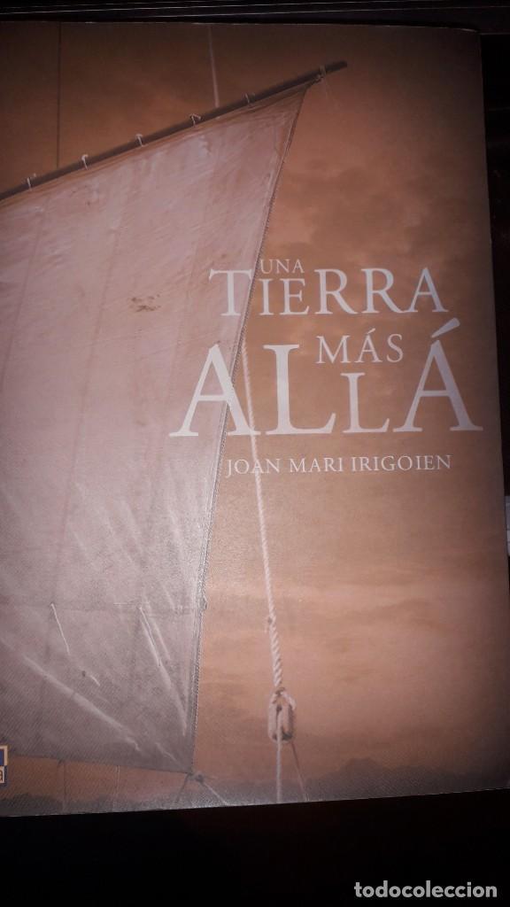 UNA TIERRA MÁS ALLÁ, DE JOAN MARI IRIGOIEN (Libros de Segunda Mano (posteriores a 1936) - Literatura - Narrativa - Novela Histórica)