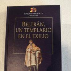 Libros de segunda mano: BELTRÁN, UN TEMPLARIO EN EL EXILIO. Lote 237807580
