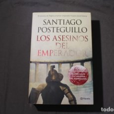 Libros de segunda mano: LOS ASESINOS DEL EMPERADOR. SANTIAGO POSTEGUILLO. PLANETA.. Lote 238575210