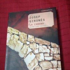 Libros de segunda mano: JOSEP GIRONES - LA CABANA. Lote 240351445