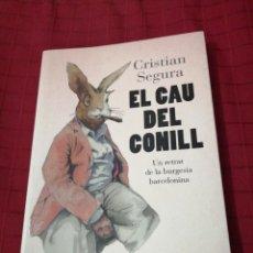 Libros de segunda mano: EL CAU DEL CONILL , UN RETRAT DE LA BURGESIA BARCELONINA , CHRISTIAN SEGURA. Lote 240354680