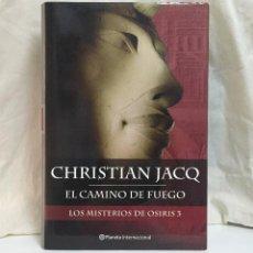 Libros de segunda mano: EL CAMINO DE FUEGO (CHRISTIAN JACQ) - LOS MISTERIOS DE OSIRIS 3. Lote 241408570