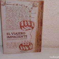 Libros de segunda mano: EL VIAJERO IMPACIENTE + CUADERNILLO F. JULIO ARMAS - SINÍNDICE, 2014 1ª EDICIÓN. Lote 243248480