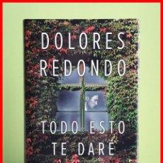 Libros de segunda mano: TODO ESTO TE DARÉ. DE DOLORES REDONDO. PREMIO PLANETA 2016.. Lote 243356685