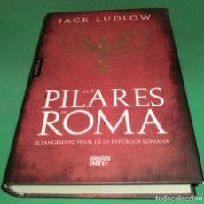 Libros de segunda mano: LA REPÚBLICA. LOS PILARES DE ROMA - JACK LUDLOW (LIBRO NUEVO). Lote 243458265