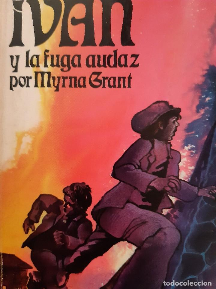 IVAN Y LA FUGA AUDAZ MYRNA GRANT BETANIA PUERTO RICO 1978 (Libros de Segunda Mano (posteriores a 1936) - Literatura - Narrativa - Novela Histórica)