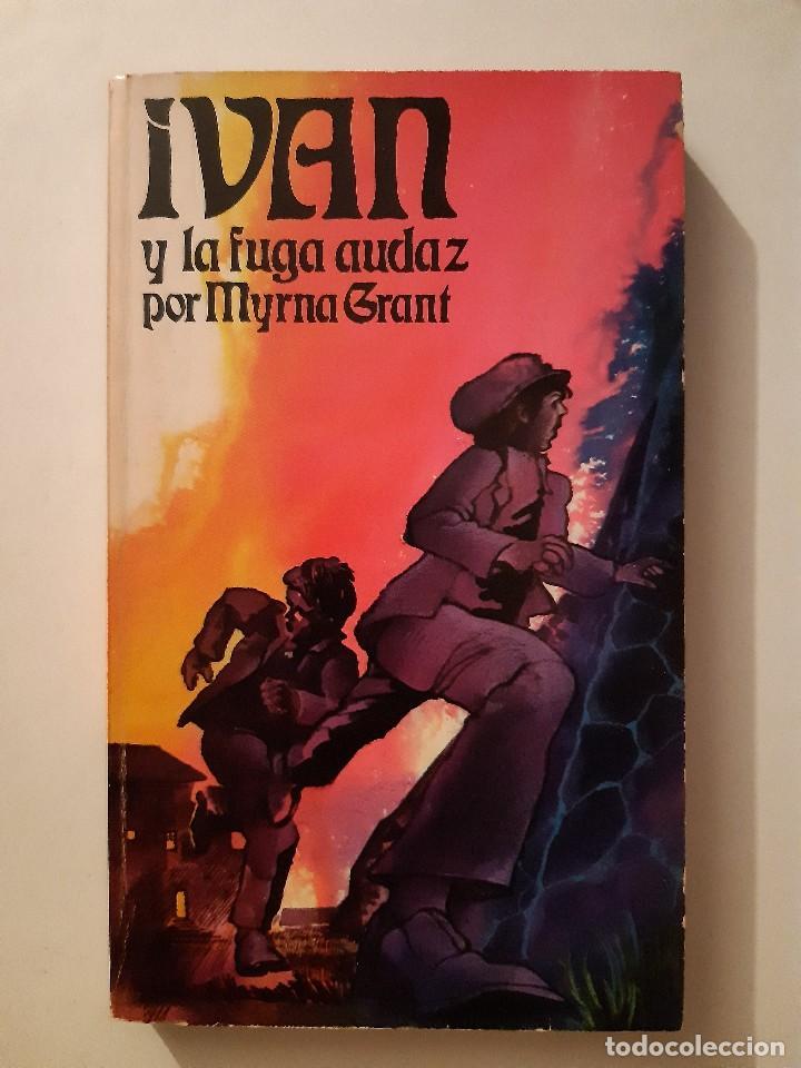 Libros de segunda mano: IVAN Y LA FUGA AUDAZ MYRNA GRANT Betania Puerto Rico 1978 - Foto 2 - 243485390