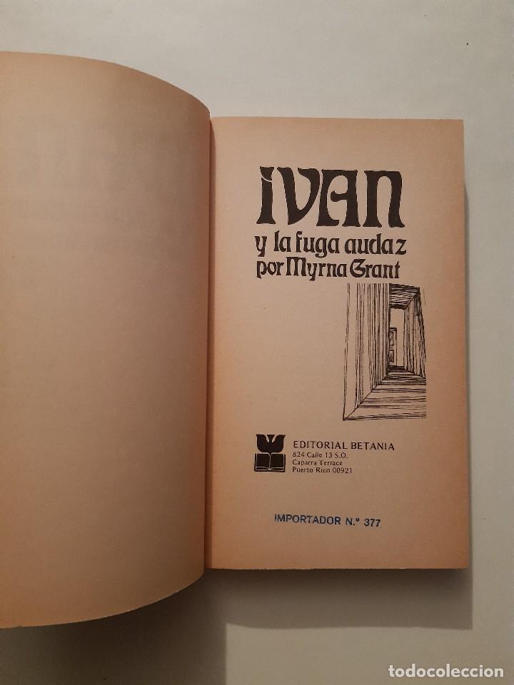 Libros de segunda mano: IVAN Y LA FUGA AUDAZ MYRNA GRANT Betania Puerto Rico 1978 - Foto 9 - 243485390