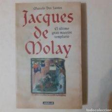 Libros de segunda mano: JACQUES DE MOLAY. MARCELO DOS SANTOS. AGUILAR. 1.ª EDICIÓN ENERO 2006. TAPA CARTULINA CON SOLAPA.. Lote 243682825